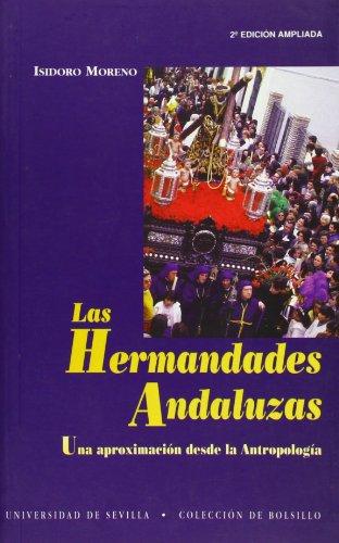 LAS HERMANDADES ANDALUZAS: UNA APROXIMACIÓN DESDE LA ANTROPOLOGÍA - MORENO NAVARRO, ISIDORO