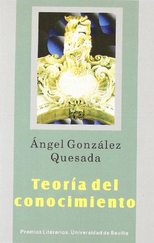 TEORIA DEL CONOCIMIENTO. - GONZALEZ QUESADA, ANGE