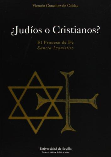 9788447204274: ¿Judios o cristianos?: El proceso de Fe - 'Sancta Inquisitio': 33 (Serie Historia y Geografía)