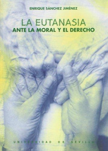 9788447204373: La eutanasia. ante la moral y el derecho