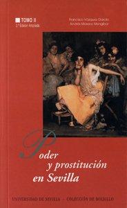PODER Y PROSTITUCIÓN EN SEVILLA: (SIGLOS XIV-XX).: MORENO MENGIBAR, ANDRÉS;VÁZQUEZ