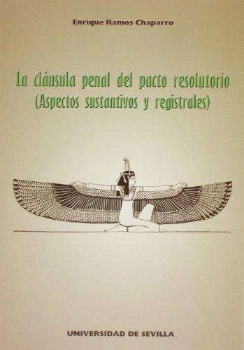 La claúsula penal del pacto resolutorio : (aspectos sustantivos y registrales): Enrique José...