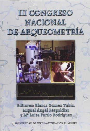 III CONGRESO NACIONAL DE ARQUEOMETRIA - GOMEZ TUBIO, B.M./M.A.RESPALDIZA/M.L.PARDO RODRIGUEZ, EDS.