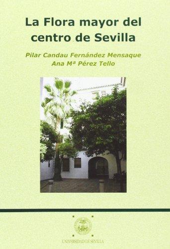 9788447205868: La flora mayor del centro de Sevilla