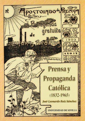 9788447207077: PRENSA Y PROPAGANDA CATOLICA (1832-1965)