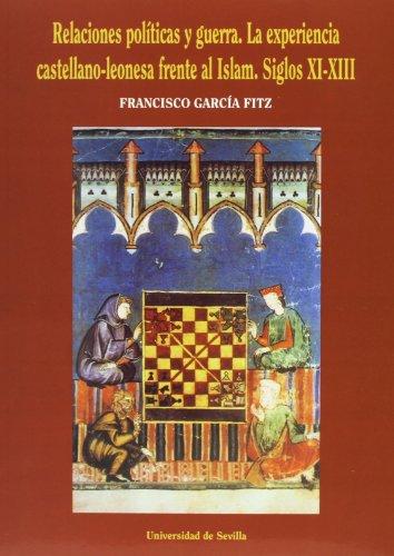 9788447207084: Relaciones políticas y guerra: La experiencia castellano-leonesa frente al Islam. Siglos XI-XIII (Serie Historia y Geografía)