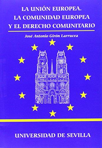 9788447207213: UNION EUROPEA.LA COMUNIDAD EUROPEA Y EL