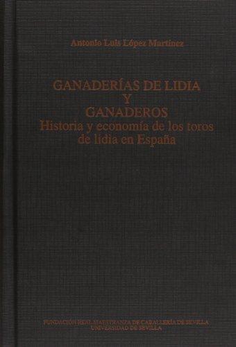 9788447207428: Ganaderias de lidia y ganaderos. historia y economia de los toros de lidia en España