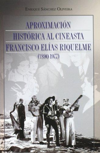APROXIMACION HISTORICA AL CINEASTA FRANC: SANCHEZ OLIVEIRA, ENRI