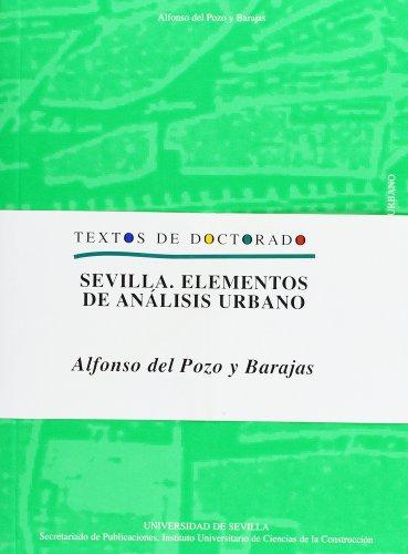 9788447207978: Sevilla. Elementos de análisis urbano (Colección Textos de Doctorado.  Serie Arquitectura.)
