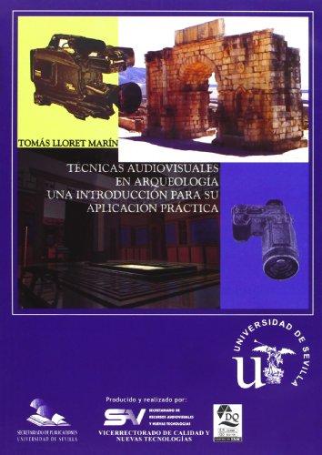 9788447207992: Técnicas audiovisuales en Arqueología: Una introducción para su aplicación práctica (Serie Historia y Geografía)