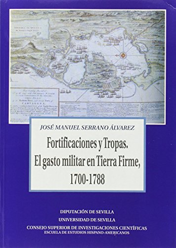 9788447208227: Fortificaciones y tropas / Fortifications and Troops: El Gasto Militar En Tierra Firme, 1700-1788 (Spanish Edition)