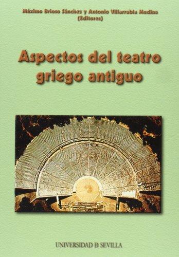 ASPECTOS DEL TEATRO GRIEGO ANTIGUO - BRIOSO SANCHEZ, M. / A. VILLARRUBIA MEDINA, EDS.