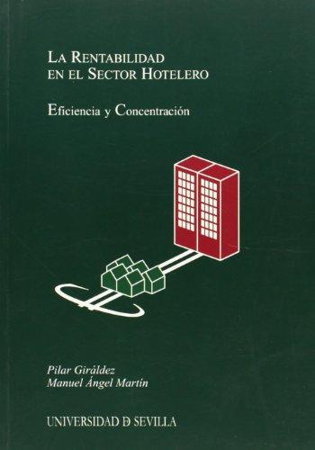 9788447208548: La rentabilidad en el Sector Hotelero. Eficiencia y Concentración. (Serie Ciencias Económicas y Empresariales)