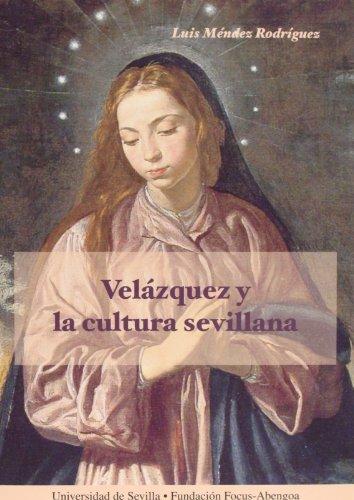 9788447208593: Velazquez y la Cultura Sevillana