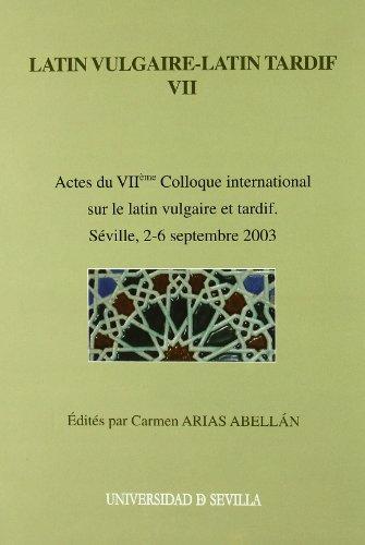 LATIN VULGAIRE-LATIN TARDIF VII - ARIAS ABELLÁN, CARMEN