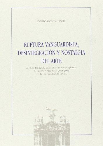 9788447209002: Ruptura vanguardista, desintegración y nostalgia del Arte (Colección Textos Institucionales)