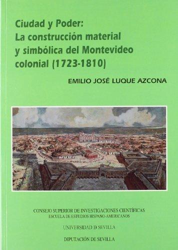9788447209392: Ciudad y Poder: la construcción material y simbólica del Montevideo Colonial (723-1810). (Colección Americana)