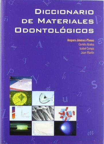 DICCIONARIO DE MATERIALES ODONTOLOGICOS: Amparo Jiménez-Planas, Camilo Abalos, Isabel Camps), Juan ...