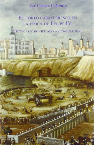 9788447209675: TOREO CABALLERESCO EN LA EPOCA DE FELIPE IV