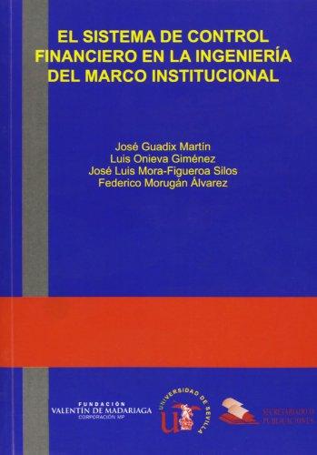 9788447209828: El Sistema de Control Financiero en la Ingenieria del Marco Insti Tucional