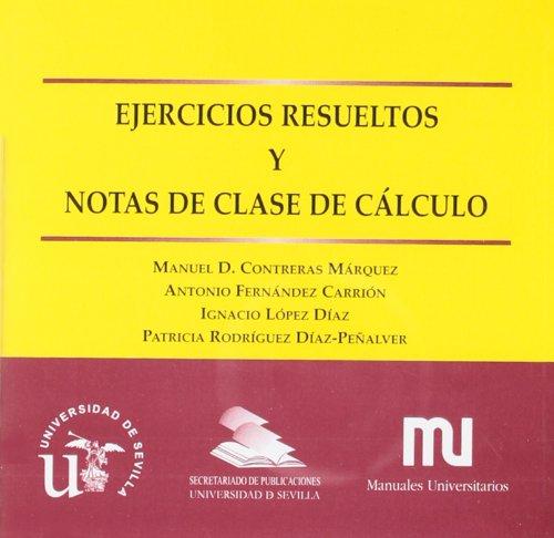 EJERCICIOS RESUELTOS Y NOTAS DE CLASE DE: Manuel Contreras Márquez,