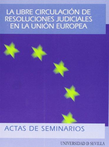 La libre circulación de resoluciones judiciales en: Seminario Hacia una