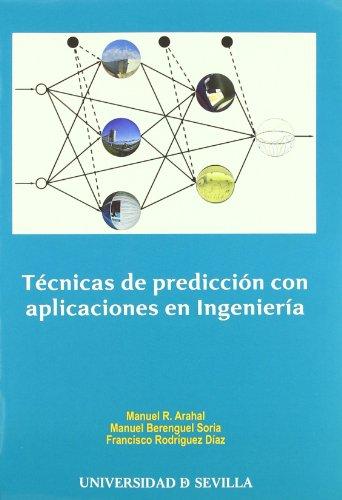 TÉCNICAS DE PREDICCIÓN CON APLICACIONES EN INGENIERÍA: Manuel R. Arahal, ...