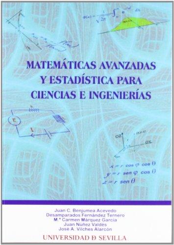 MATEMATICAS AVANZADAS Y ESTADISTICA PARA CIENCIAS E: Juan C. Benjumea