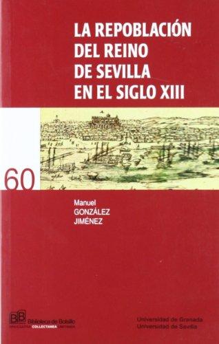 9788447211111: REPOBLACION DEL REINO DE SEVILLA (S.XXI DISTRIBUIDORA) EN EL SIGLO XIII