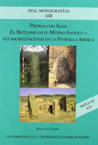 9788447211395: Piedras con Alma: el Betilismo en el Mundo Antiguo y sus Manifest Estaciones en la Peninsula Iberica (Incluye Cd-rom)