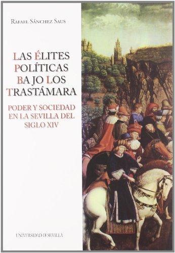 9788447211777: Las élites políticas bajo los Trastámara: Poder y sociedad en la Sevilla del siglo XIV: 149 (Serie Historia y Geografía)