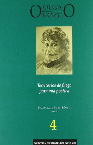 9788447212071: OLGA OROZCO.TERRITORIOS DE FUEGO PARA UNA POETICA(9788447212071)
