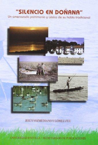 9788447212262: Silencio en Doñana: Un amenazado patrimonio y léxico de su habla tradicional (Serie Lingüística)