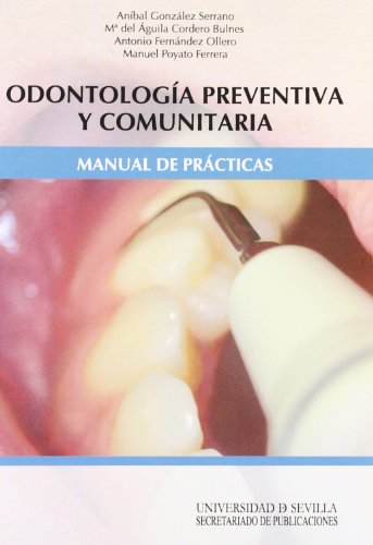 Odontología preventiva y comunitaria. Manual de prácticas: Aníbal González Serrano