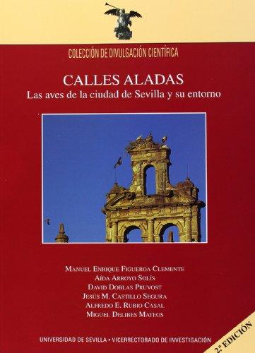 9788447212897: Calles aladas: Las aves de la ciudad de Sevilla y su entorno (Colección Divulgación Científica)