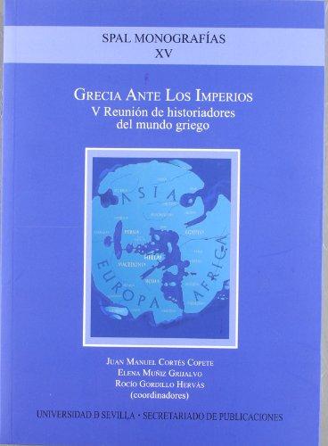 GRECIA ANTE LOS IMPERIOS: V REUNIÓN DE HISTORIADORES DEL MUNDO GRIEGO: Juan Manuel Cortés ...