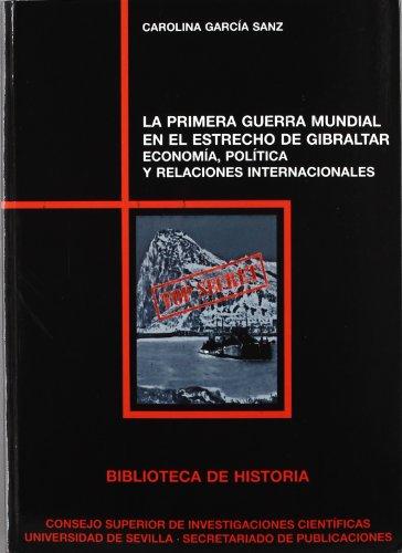 9788447213061: La Primera Guerra Mundial en el Estrecho de Gibraltar: Economía, Política y Relaciones Internacionales (Historia y Geografía)
