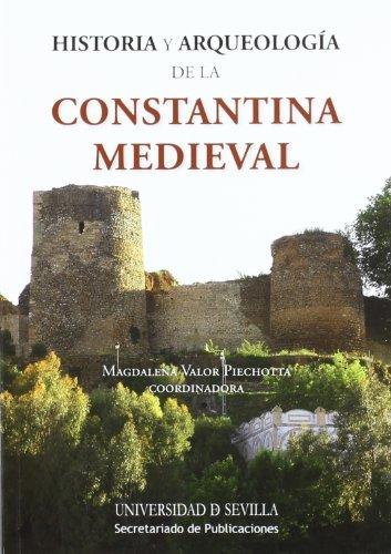 9788447213238: Historia y Arqueología de la Constantina Medieval (Serie Historia y Geografía)