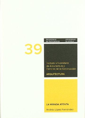 9788447213245: La mirada atenta (Textos de doctorado: Arquitectura)