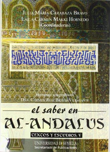 9788447213368: El saber en al-Andalus. Textos y estudios V: Homenaje a la profesora Dña. Carmen Ruiz Bravo-Villasante (Serie Literatura)