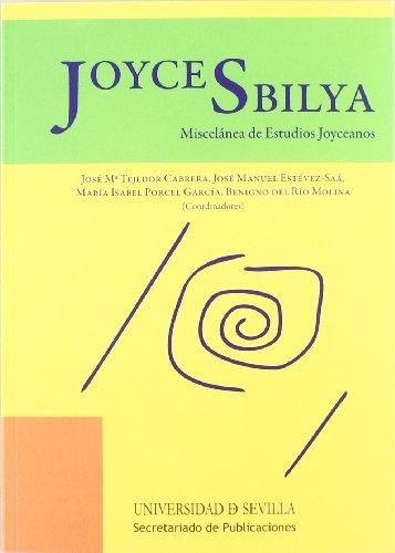JoyceSbilya : miscelánea de estudios joyceanos: F. ... [et