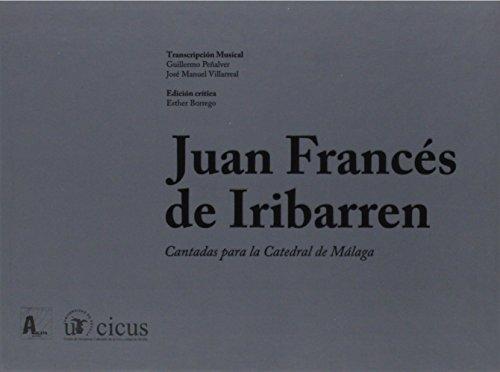 9788447213443: Juan Francés de Iribarren.: Cantadas para la Catedral de Málaga