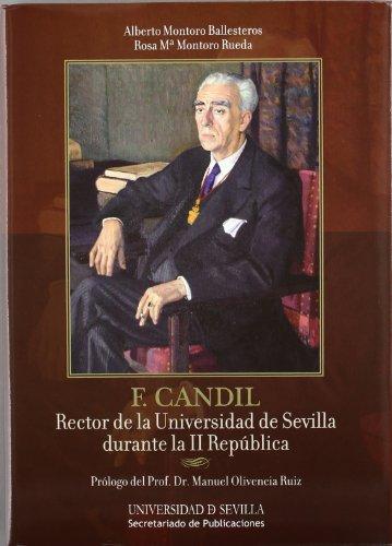 Francisco Candil, rector de la Universidad de: Alberto Montoro Ballesteros,