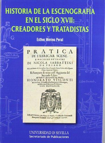9788447213740: Historia de la escenografía en el siglo XVII: creadores y tratadistas (Serie Historia y Geografía)