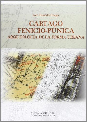 9788447214136: Cartago Fenicio-Púnica: Arqueología de la forma urbana (Historia y Geografía)