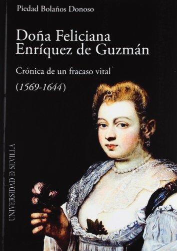 9788447214150: Doña Feliciana Enríquez de Guzmán: Crónica de un fracaso vital (1569 - 1644)