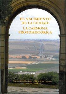 9788447214341: El nacimiento de la ciudad: la Carmona protohistórica: Actas del V Congreso de Historia de Carmona (Historia y Geografía)
