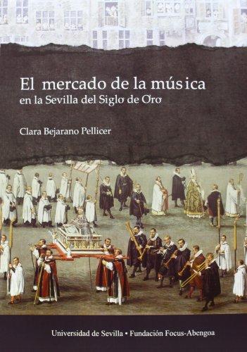 9788447214389: El mercado de la música en la Sevilla del Siglo de Oro