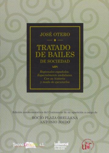 9788447214624: Tratado de Bailes: De Sociedad, Regionales Españoles, Especialmente Andaluces, con su historia y modo de ejecutarlos (Serie Ciencias Sociales)